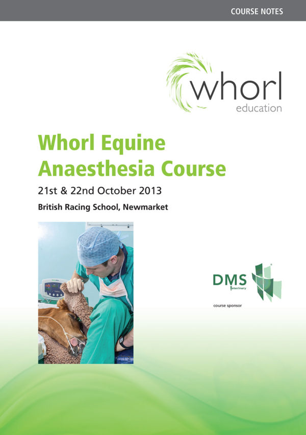 Whorl Equine Anaesthesia Course Notes 2013