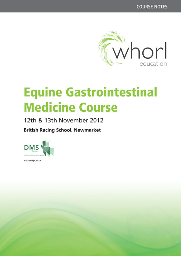 Whorl Equine Gastrointestinal Medicine Course Notes 2012